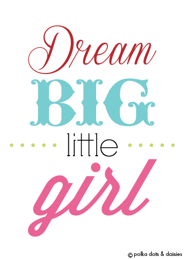 Free DLD Printable Dream Big Little Girl